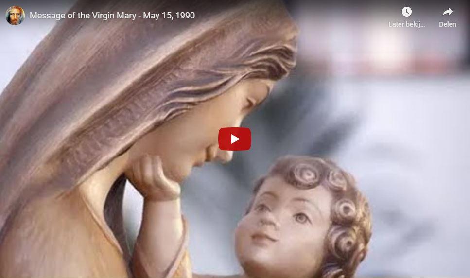 Boodschap Maagd Maria 15 mei 1990